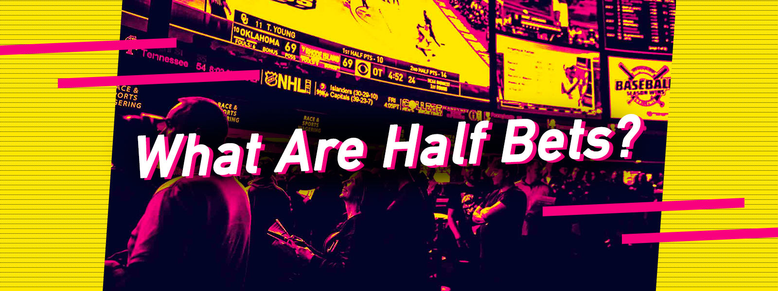 What Are Half Bets?